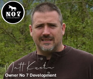 Matt Kuehn - Owner Of No 7 Development